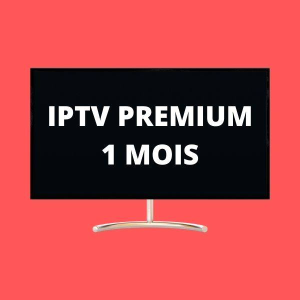 iptv premium 1 mois