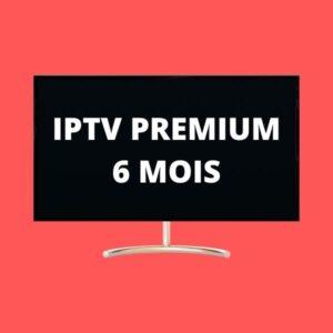 iptv premium 6 mois