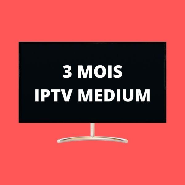 3 MOIS IPTV MEDIUM