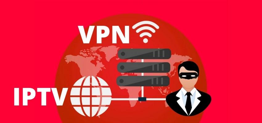 Pourquoi vous devriez vous procurer d'un VPN pour IPTV ?
